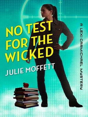 cover image of No Test for the Wicked: A Lexi Carmichael Mystery, Book Five