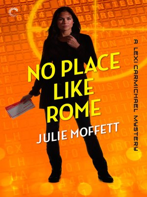 cover image of No Place Like Rome: A Lexi Carmichael Mystery, Book Three