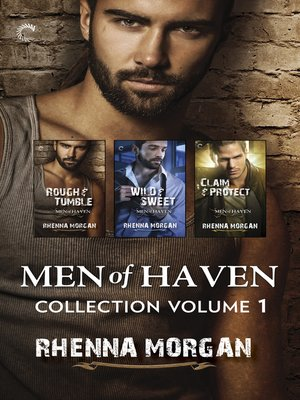 cover image of Men of Haven Collection, Volume 1: Rough & Tumble ; Wild & Sweet ; Claim & Protect