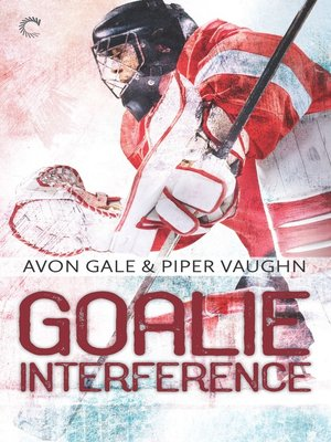 cover image of Goalie Interference--A Gay Sports Romance