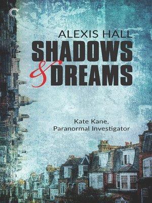 cover image of Shadows & Dreams