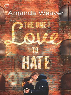 cover image of The One I Love to Hate--An Enemies to Lovers Romance