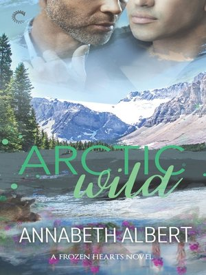 cover image of Arctic Wild--A Gay Romance