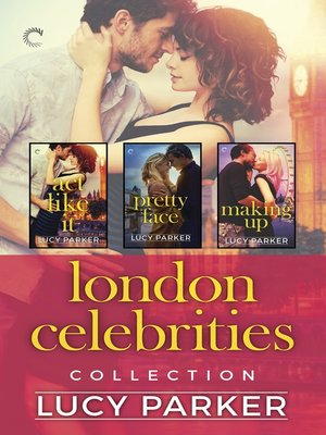 cover image of London Celebrities Collection, An Anthology: Act Like It ; Pretty Face ; Making Up