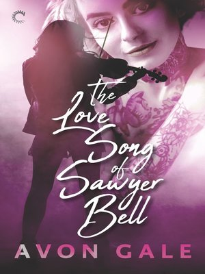 cover image of The Love Song of Sawyer Bell