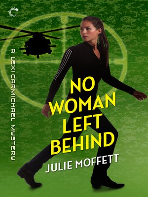 cover image of No Woman Left Behind: A Lexi Carmichael Mystery, Book Six