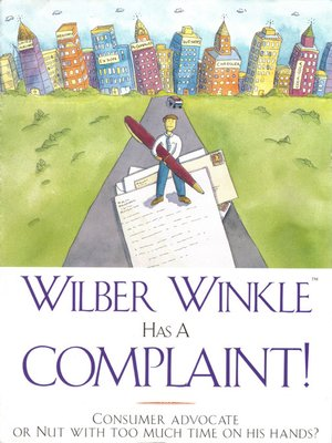cover image of Wilber Winkle Has a Complaint!