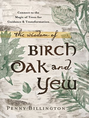 cover image of The Wisdom of Birch, Oak, and Yew