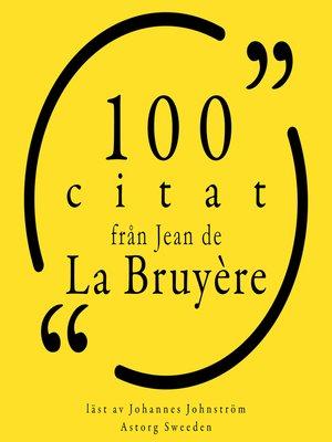 cover image of 100 citat från Jean de la Bruyère
