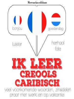 cover image of Ik leer Creools Caribisch