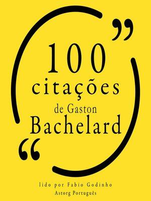 cover image of 100 citações de Gaston Bachelard