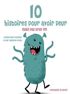 cover image of 10 histoires pour avoir peur mais pas trop