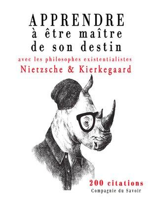 cover image of Apprendre à être maître de son destin avec les philosophes existentialistes