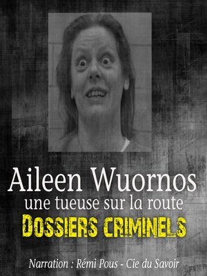 cover image of Aileen Wuornos, Tueuse sur la route