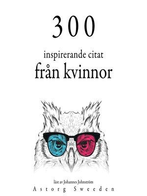 cover image of 300 citat från inspirerande kvinnor
