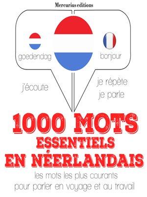 cover image of 1000 mots essentiels en néerlandais