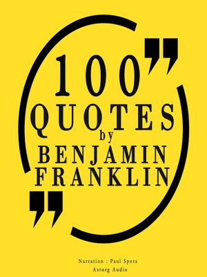 cover image of 100 Quotes by Benjamin Franklin