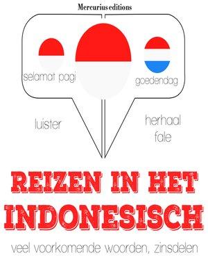 cover image of Reizen in het Indonesisch