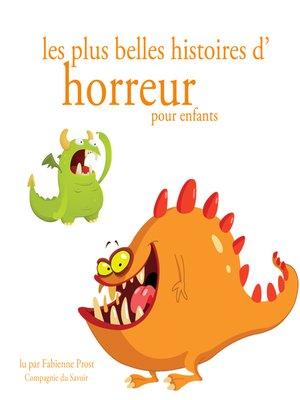 cover image of Les plus belles histoires d'horreur pour les enfants