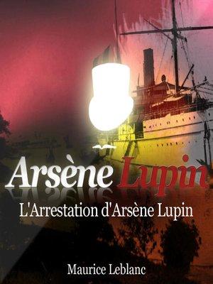 cover image of L'Arrestation d'Arsène Lupin