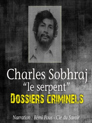 cover image of Charles Sobhraj, Le serpent