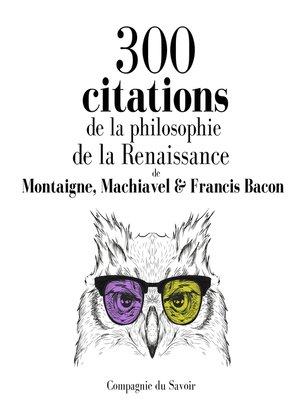 cover image of 300 citations de la philosophie de la Renaissance