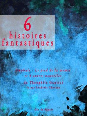 cover image of 6 nouvelles fantastiques