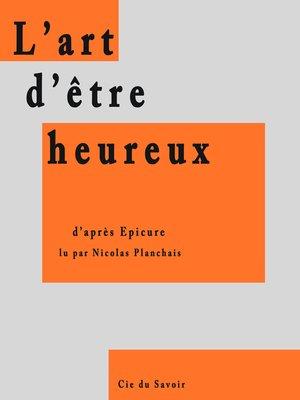 cover image of L'art d'être heureux
