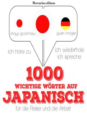 cover image of 1000 wichtige Wörter auf Japanisch für die Reise und die Arbeit