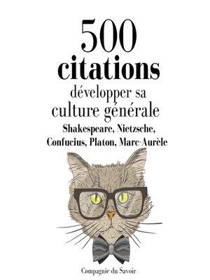 cover image of Développer sa culture générale en 500 citations