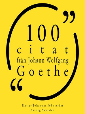 cover image of 100 citat från Johann Wolfgang Goethe