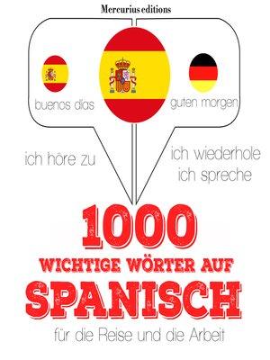 cover image of 1000 wichtige Wörter auf Spanisch für die Reise und die Arbeit