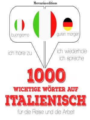 cover image of 1000 wichtige Wörter auf Italienisch für die Reise und die Arbeit
