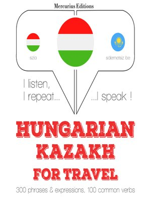 cover image of Hungarian-Kazakh: For travel
