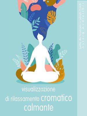 cover image of Lenitivo colore Rilassante Visualizzazione di rilassamento