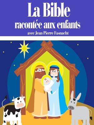 cover image of La Bible racontée aux enfants