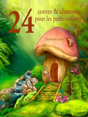 cover image of 24 contes et chansons pour les petits enfants
