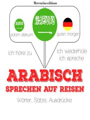 cover image of Arabisch sprechen auf Reisen