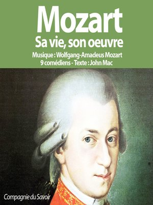 cover image of Mozart, Sa vie Son oeuvre