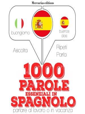 cover image of 1000 parole essenziali in Spagnolo