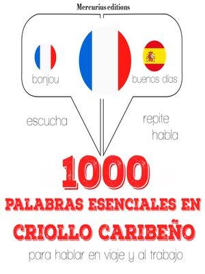 cover image of 1000 palabras esenciales en criollo caribeño