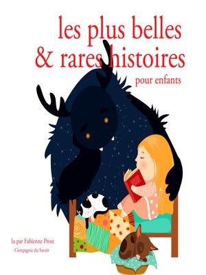 cover image of Les plus belles et rares et histoires pour enfants