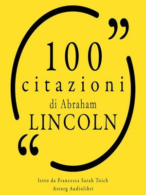 cover image of 100 citazioni di Abraham Lincoln
