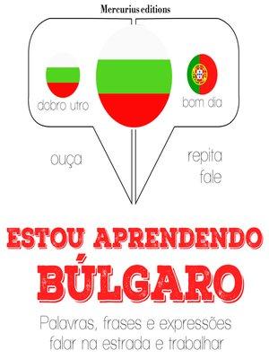 cover image of Estou aprendendo búlgaro
