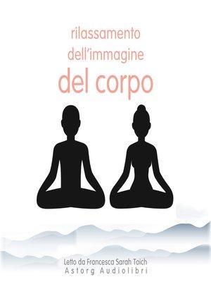 cover image of Immagine del corpo Rilassamento