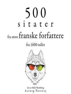 cover image of 500 sitater fra store franske forfattere fra 1600-tallet