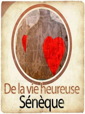 cover image of De la vie heureuse de sénèque