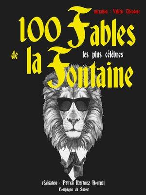 cover image of 100 fables de La Fontaine les plus célèbres