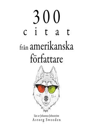 cover image of 300 citat från amerikanska författare