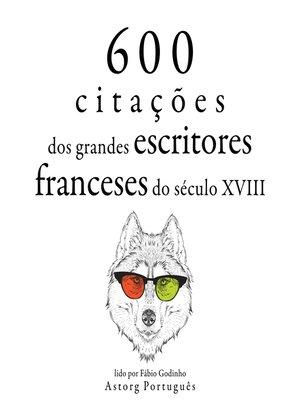 cover image of 600 citações de grandes escritores franceses do século 18
